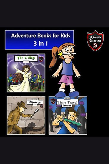 Adventure Books for Kids - 3 Stories for Kids in 1 (Children's Adventure Stories) - cover