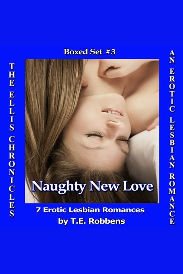 Naughty New Love: An Erotic Lesbian Romance - Boxed Set #3 (The Ellis Chronicles) - cover