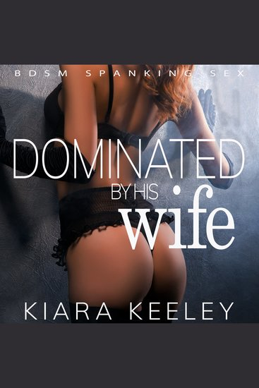 Dominated by his Wife - BDSM Spanking Sex - cover