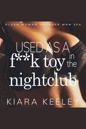 Used as a F**k toy in the Nightclub - Older Woman Younger Man Sex - cover