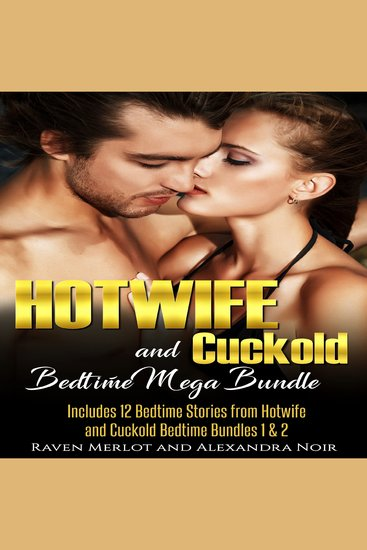 Hotwife and cuckold Bedtime Mega Bundle: Sometimes Your Husband Just Isn't Enough - 12 Stories of Hotwives and Cuckolds - cover