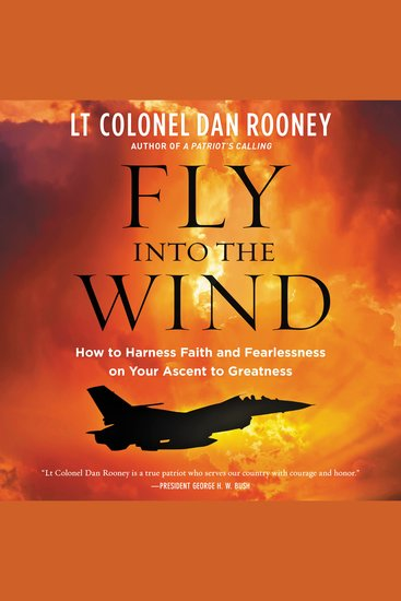 Fly Into the Wind - How to Harness Faith and Fearlessness on Your Ascent to Greatness - cover