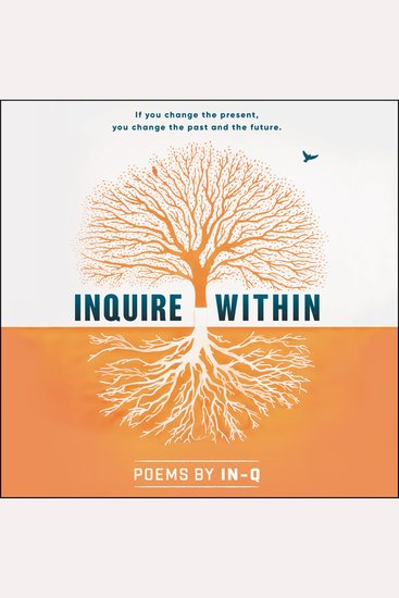 Inquire Within - If you change the present you change the past and the future - cover