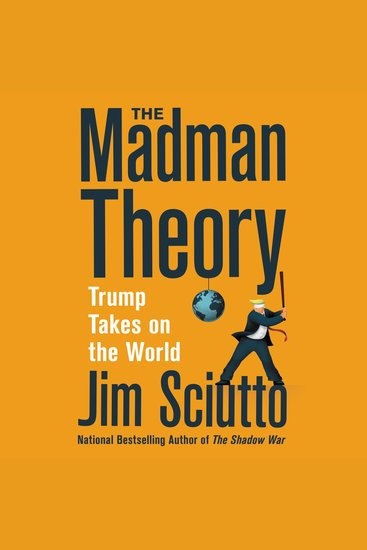 The Madman Theory - Trump Takes On the World - cover