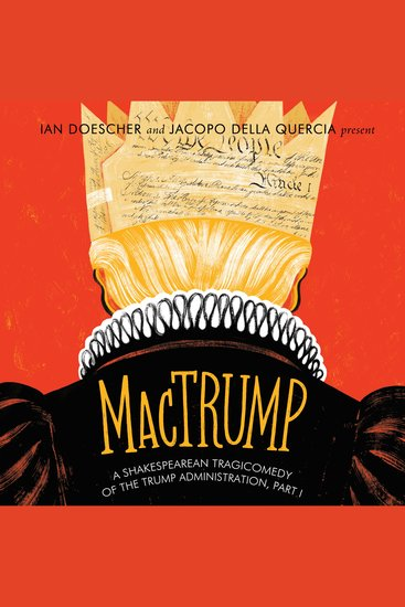 MacTrump - A Shakespearean Tragicomedy of the Trump Administration Part I - cover