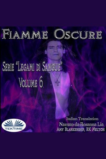 Fiamme Oscure - Legami Di Sangue - Volume 6 - cover