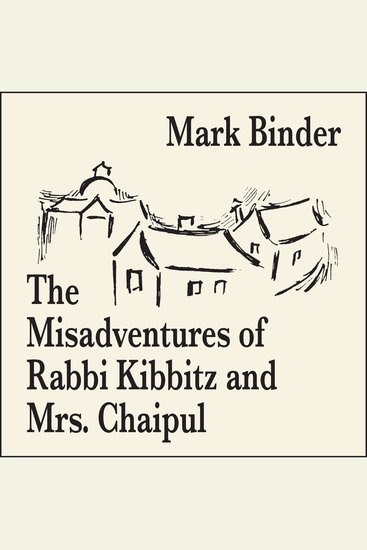 The Misadventures of Rabbi Kibbitz and Mrs Chaipul - a midwinter romance of laughter and smiles - cover