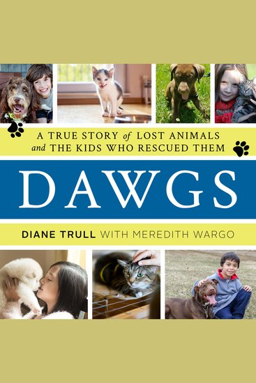 Dawgs - A True Story of Lost Animals and The Kids Who Rescued Them - cover