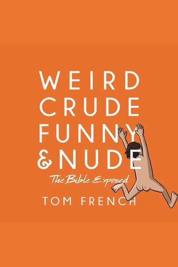 Weird Crude Funny and Nude - The Bible Exposed - cover