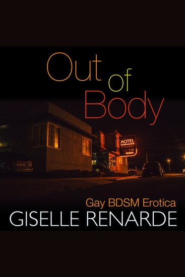 Out of Body - Gay BDSM Erotica - cover