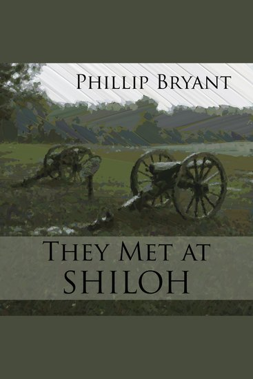 They Met at Shiloh - A Civil War novel - cover