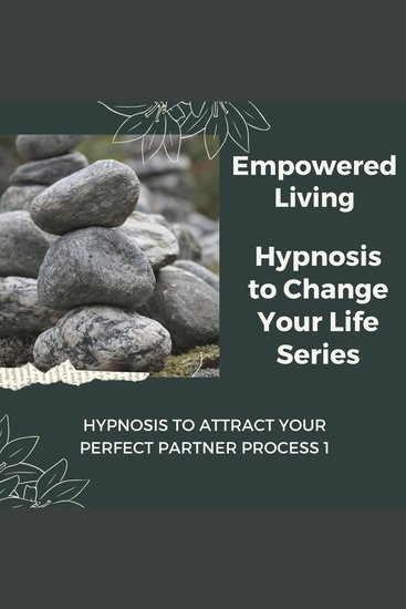 Hypnosis to Attract your Perfect Partner Vol 1 - Rewire Your Mindset And Get Fast Results With Hypnosis! - cover
