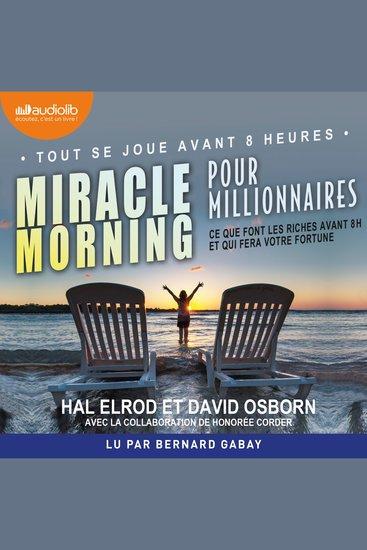 Miracle Morning pour millionnaires - Ce que font les riches avant 8 h et qui fera votre fortune - cover
