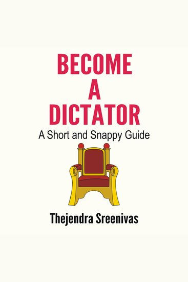 Become a Dictator - A Short and Snappy Guide - cover