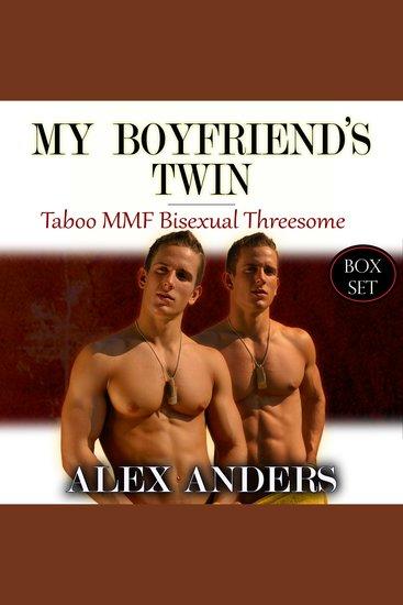 My Boyfriend's Twin: Taboo MMF Bisexual Threesome (Box Set) - cover
