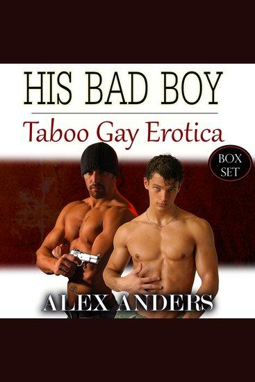 His Bad Boy: Taboo Gay Erotica (Box Set) - cover
