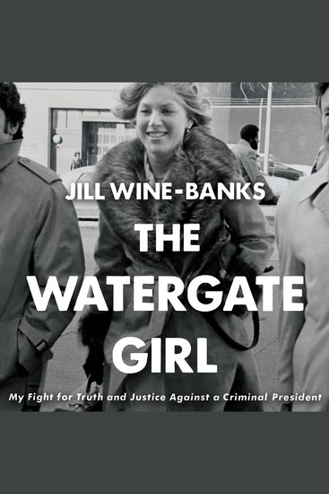 The Watergate Girl - My Fight for Truth and Justice Against a Criminal President - cover