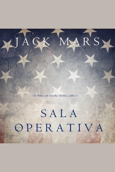 Sala Operativa (Un thriller di Luke Stone – Libro #3) - cover