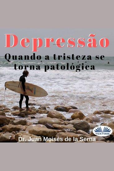 Depressão - Quando A Tristeza Se Torna Patológica - cover