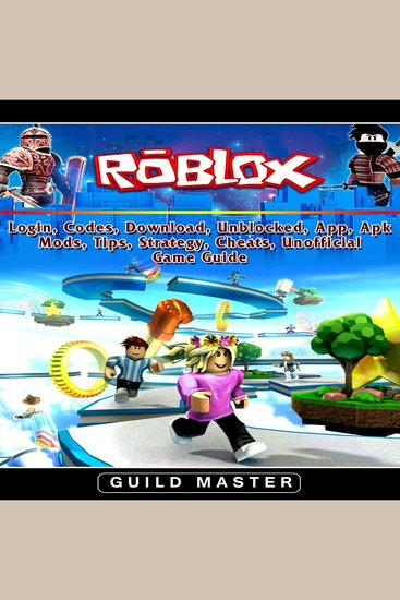 Roblox Login Codes Download Unblocked App Apk Mods Tips Strategy Cheats Unofficial Game Guide - cover