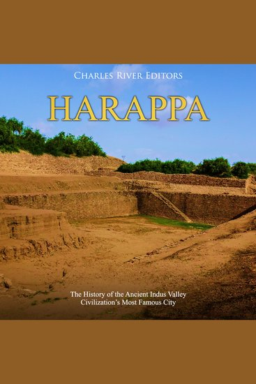 Harappa: The History of the Ancient Indus Valley Civilization's Most Famous City - cover