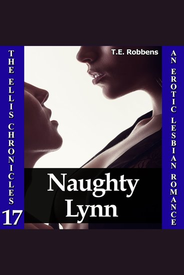 Naughty Lynn: An Erotic Lesbian Romance (The Ellis Chronicles - book 17) - cover