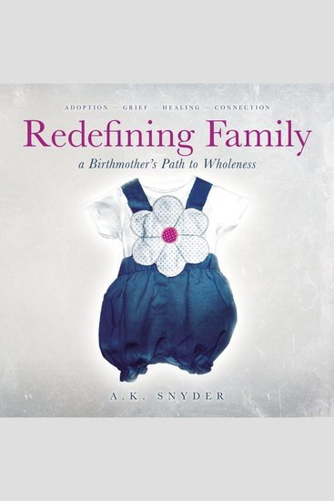 Redefining Family - A Birthmother's Path to Wholeness - cover