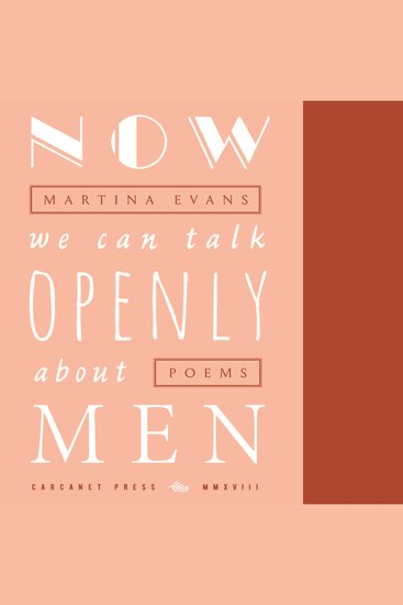 Now We Can Talk Openly About Men - Poems - cover