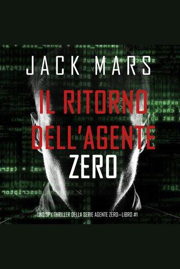 Il ritorno dell'Agente Zero (Uno spy thriller della serie Agente Zero—Libro #1) - cover