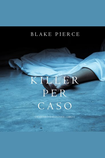 Killer per Caso (Un Mistero di Riley Paige—Libro 5) - cover