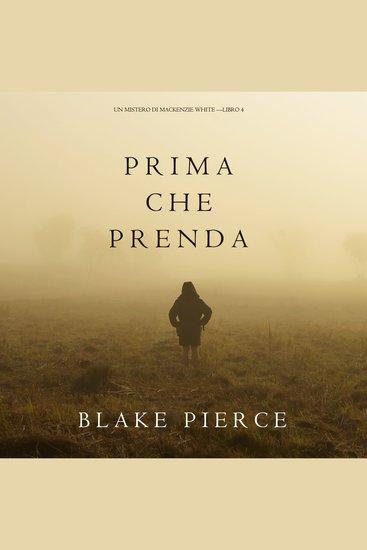 Prima Che Prenda (Un Mistero di Mackenzie White—Libro 4) - cover