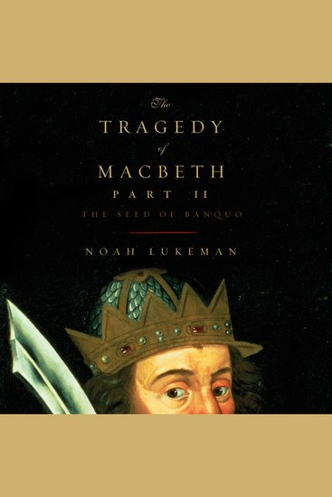 Tragedy of Macbeth Part II The: The Seed of Banquo - cover