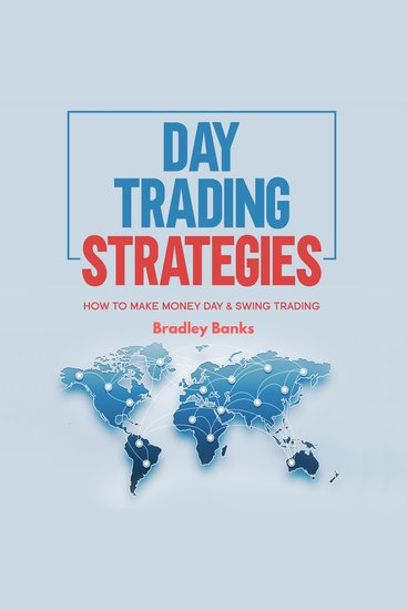 Day Trading Strategies - How to Make Money Day & Swing Trading - cover