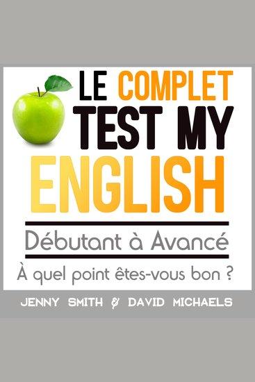 Le Complet Test My English Débutant à Avancé - À quel point êtes-vous bon ? - cover