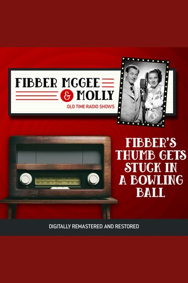 Fibber McGee and Molly: Fibber's Thumb Gets Stuck in a Bowling Ball - cover