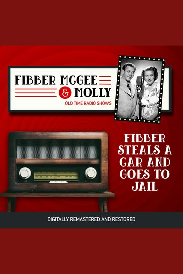 Fibber McGee and Molly: Fibber Steals a Car and Goes to Jail - cover