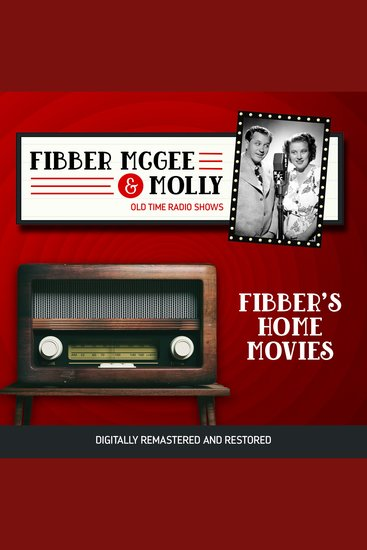 Fibber McGee and Molly: Fibber's Home Movies - cover