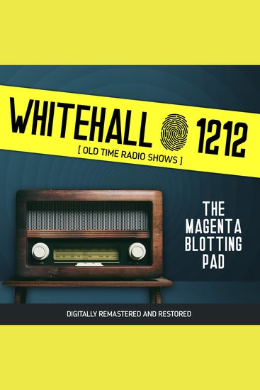Whitehall 1212: The Magenta Blotting Pad - Old Time Radio Shows - cover
