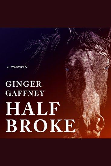 Half Broke - A Memoir - cover