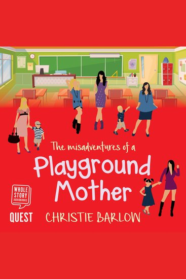 The Misadventures of a Playground Mother - A funny feel-good comedy of life at the school gates: Volume 2 - cover