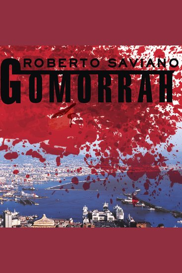 Gomorrah - A Personal Journey into the Violent International Empire of Naples' Organized Crime System - cover