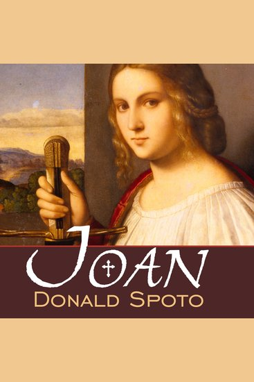 Joan - The Mysterious Life of the Heretic Who Became a Saint - cover