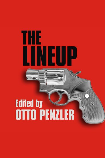 The Lineup - The World's Greatest Crime Writers Tell the Inside Story of Their Greatest Detectives - cover