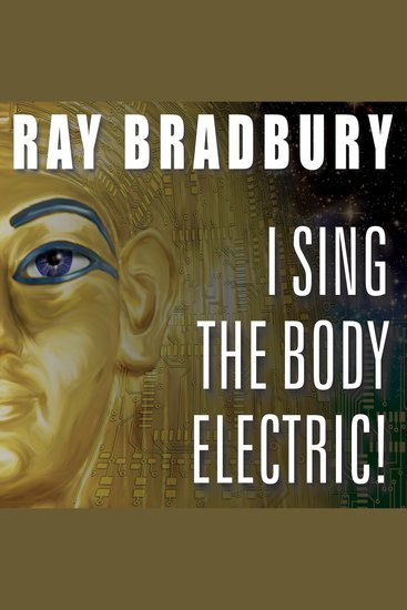 I Sing the Body Electric! - And Other Stories - cover