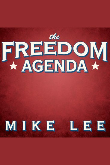 The Freedom Agenda - Why a Balanced Budget Amendment Is Necessary to Restore Constitutional Government - cover
