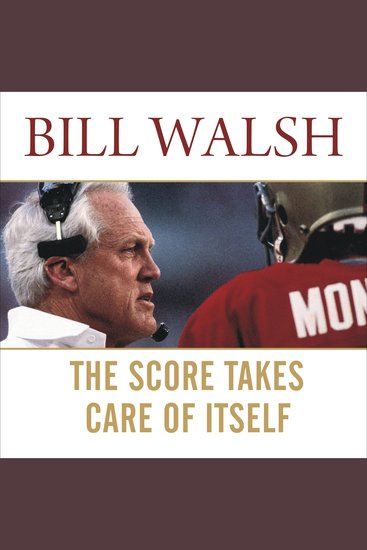 The Score Takes Care of Itself - My Philosophy of Leadership - cover
