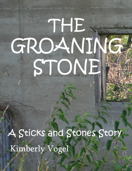 The Groaning Stone: A Sticks and Stones Story: Number 4 - cover