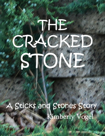 The Cracked Stone: A Sticks and Stones Story: Number 6 - cover