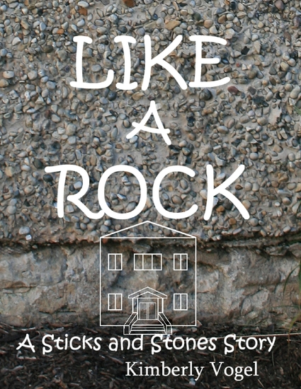 Like a Rock: A Sticks and Stones Story - cover