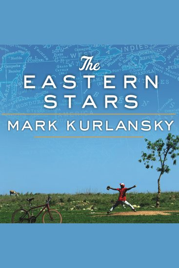 The Eastern Stars - How Baseball Changed the Dominican Town of San Pedro De Macoris - cover